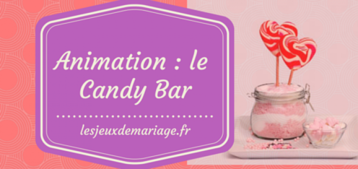 animation de mariage le candy bar